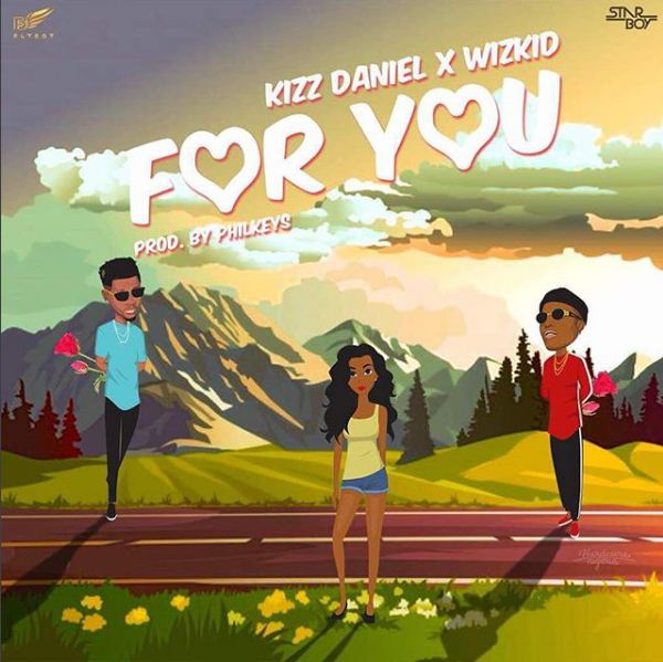 Kizz Daniel – For You Ft. Wizkid