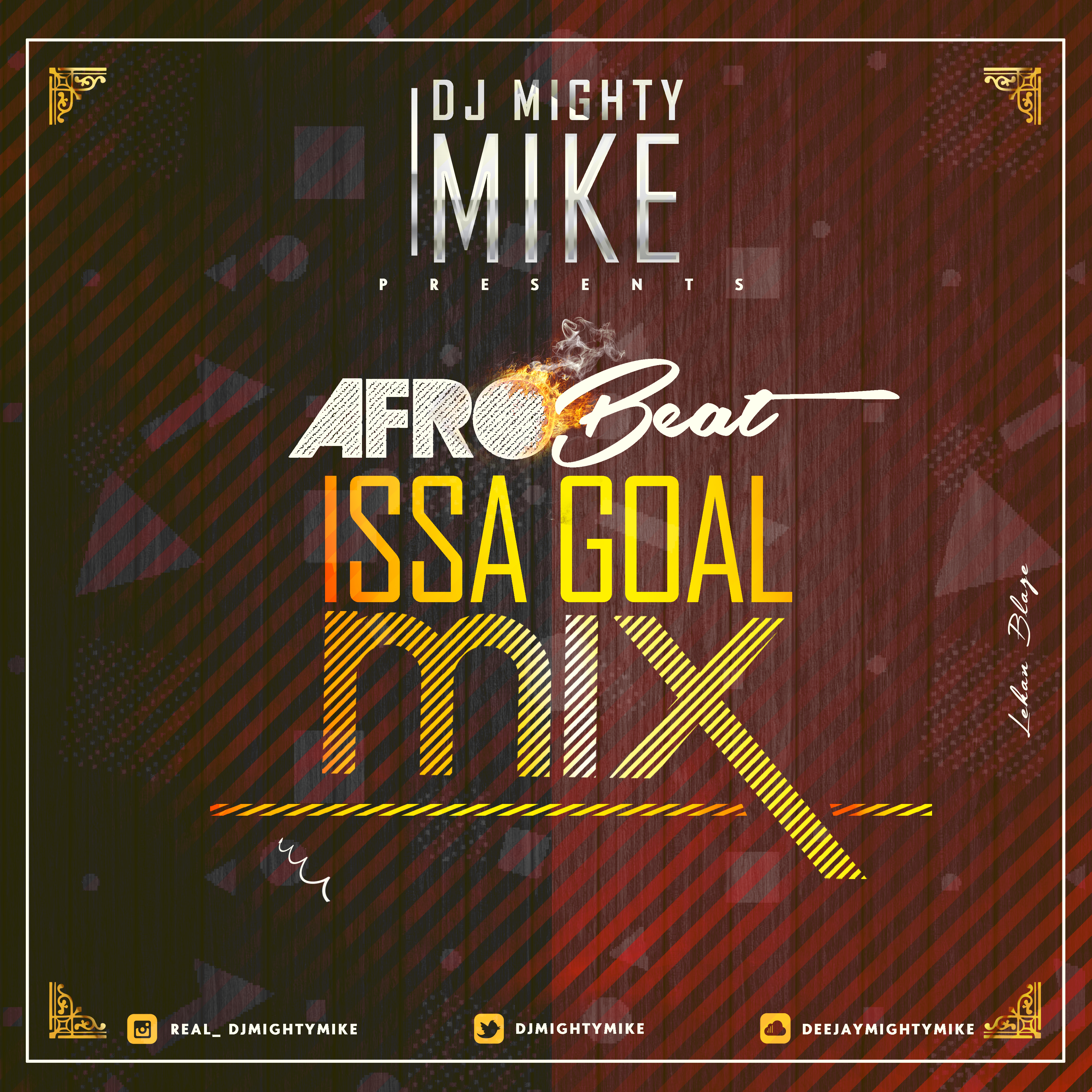 DJ MightyMike Presents AfroBeats Issa Goal Mix | Jaguda com