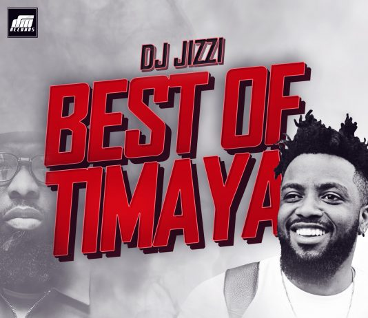 DJ Jizzi - Best Of Timaya