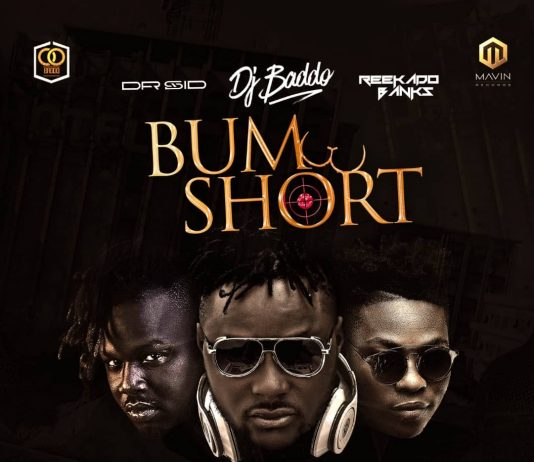 DJ Baddo - Bum Short Ft. Dr Sid & Reekado Banks