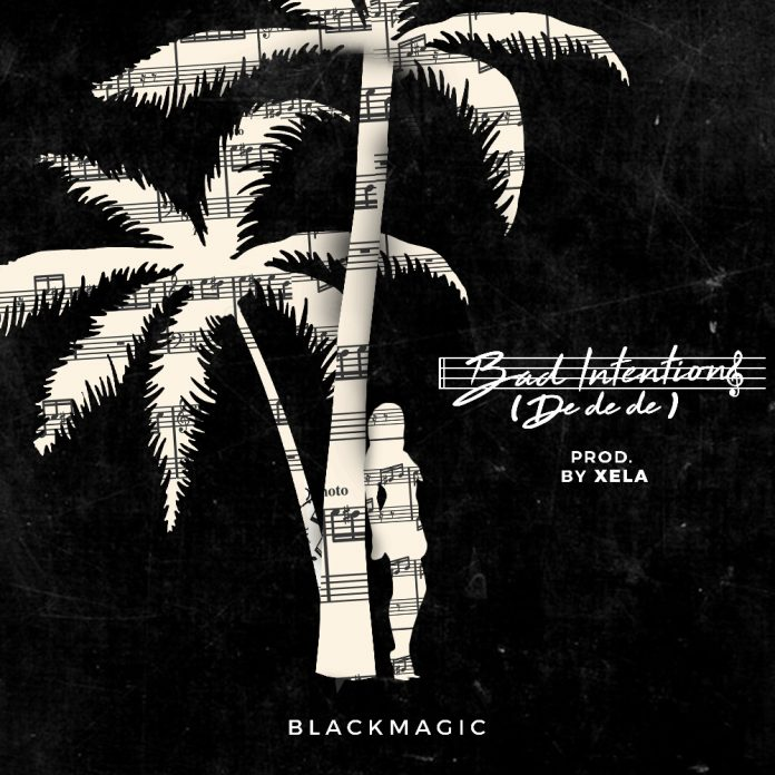 BlackMagic - Bad Intentions