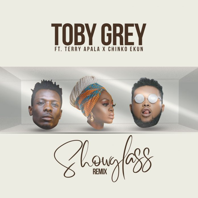 Toby Grey - Show Glass (Remix) Ft. Terry Apala X Chinko Ekun