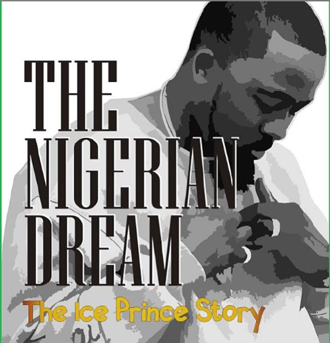 The Nigerian Dream; The Ice Prince Story