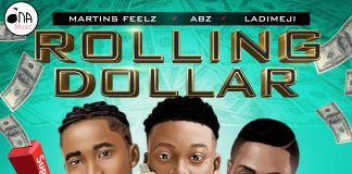 ABZ – Rolling Dollar FT. Martin Feelz & Ladimeji