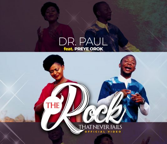 Dr Paul Ft. Preye Orok - The Rock That Never Fails