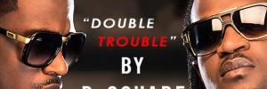 P-Square releases new album 'Double Trouble'