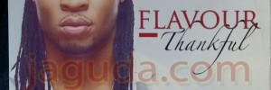 Surprise! Flavour N'Abania Drops 4th Album, Thankful | See Album Cover & Tracklist