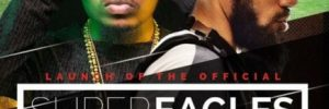 Olamide x Phyno – Dem Go Hear Am (Super Eagles Theme Song)