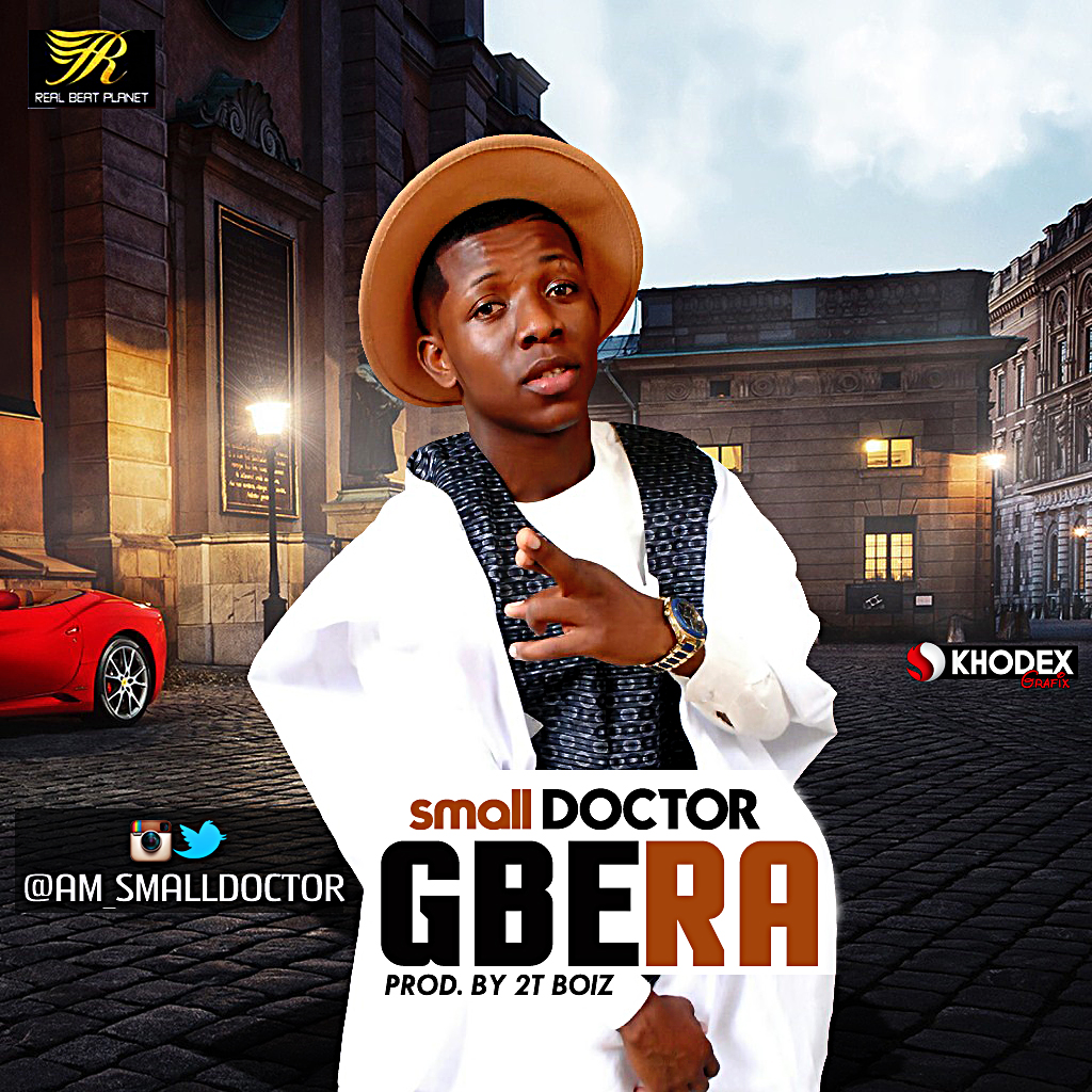 New Music Small Doctor Gbera Jaguda Com