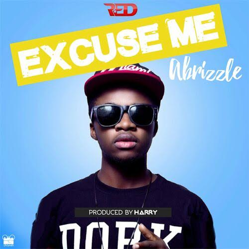 ABrizzle - Excuse Me