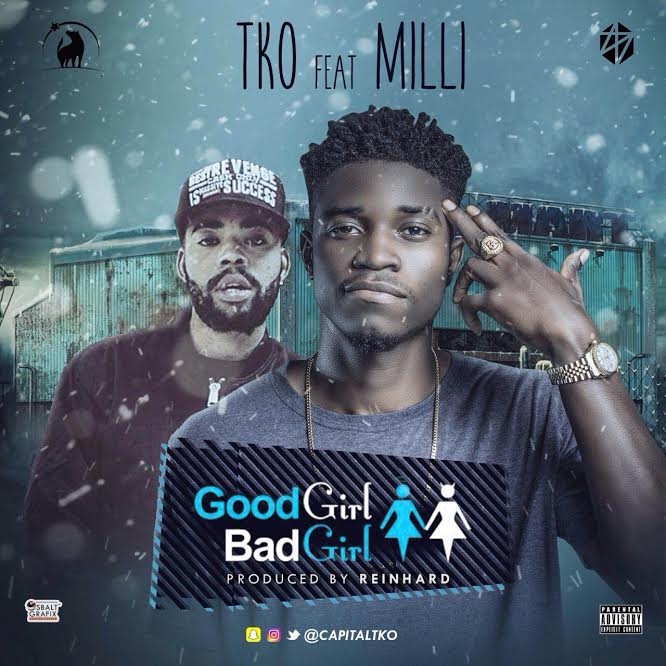 TKO - Good Girl Bad Girl Ft. Milli