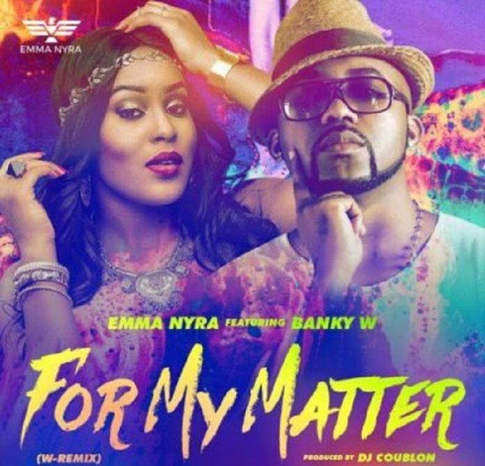 emma nyra for my matter banky w