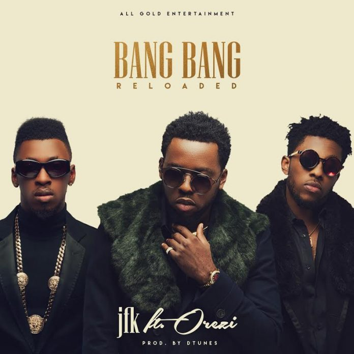 JFK - Bang Bang Reloaded Ft. Orezi