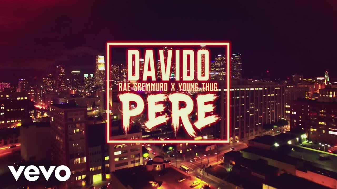 Image result for Davido – Pere ft Rae Sremmurd & Young Thug (2017)
