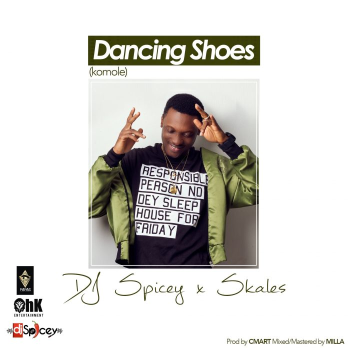 DJ Spicey - Dancing Shoes (Komole) Ft. Skales