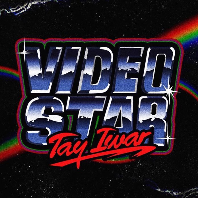 Tay Iwar - Video Star