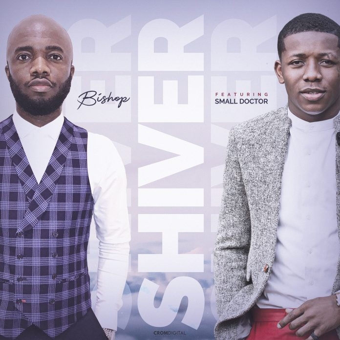 Bishop - Shiver Ft. Small Doctor