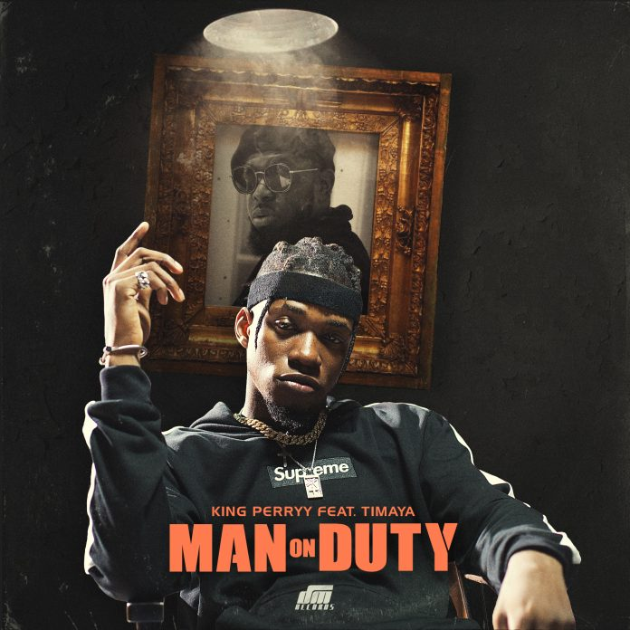 King Perryy - Man On Duty Ft. Timaya