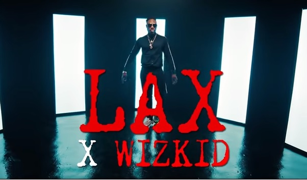 L.A.X – Nobody ft. Wizkid