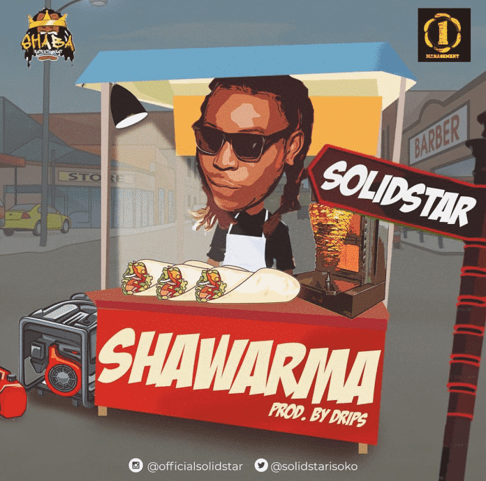 Solidstar – Shawarma (Prod. By Drips)