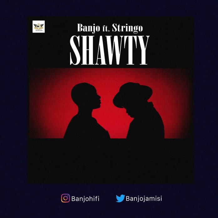 Banjo - Shawty Ft. Stringo