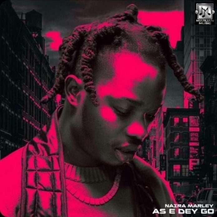 DOWNLOAD MP3: Naira Marley – As E Dey Go (Prod. By Rexxie)