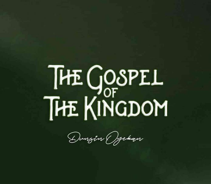 Dunsin Oyekan - The Gospel Of The Kingdom Album