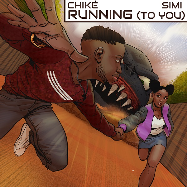Chike ft Simi - Running (To You)