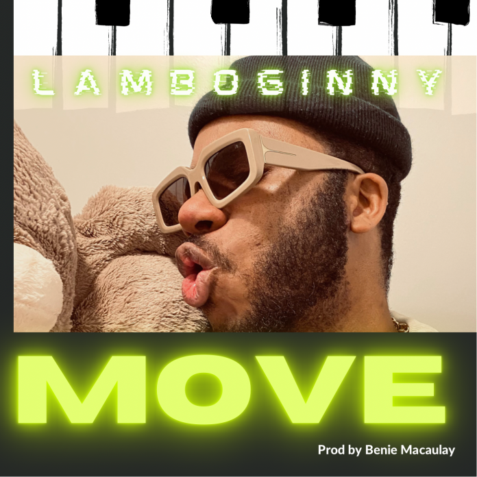 Lamboginny- Move (Prod. by Benie Macaulay)