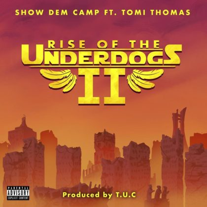 Show Dem Camp - Rise of the Underdogs 2' ft. Tomi Thomas